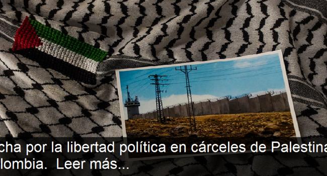 Nota cárceles Palestina y Colombia